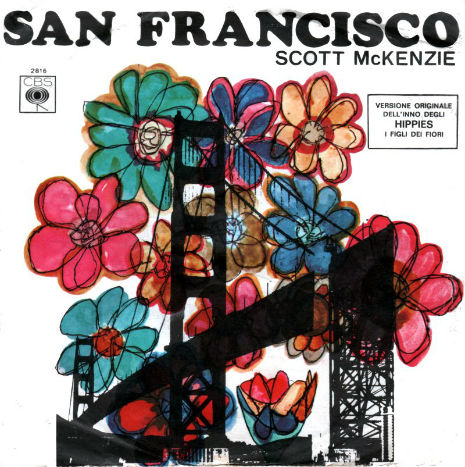 If Your Going To San Francisco Be Sure To Wear Some Flowers In Your Hair Sung By The Late Scott Mckenzie